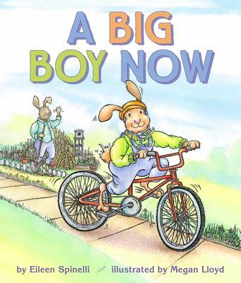 A Big Boy Now By Spinelli, Eileen/ Lloyd, Megan (ILT)