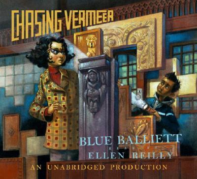 [CD] Chasing Vermeer By Balliett, Blue/ Reilly, Ellen (NRT)